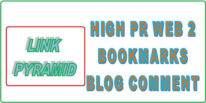 Create Ultimate Link Pyramid 500 Bookmarks 5000 Blog Comments + 50 High PR Web.2