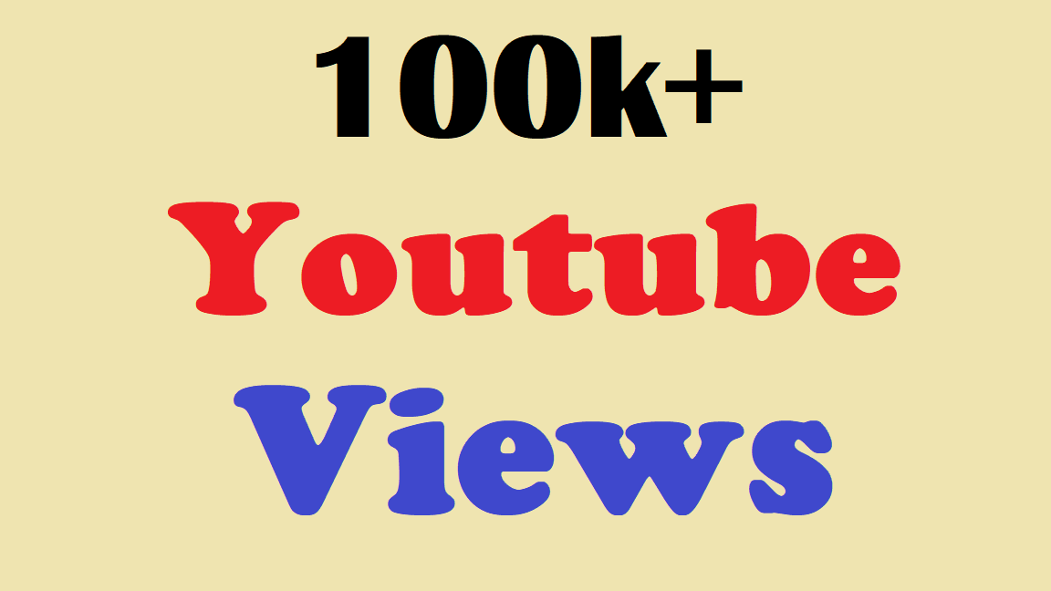 provide you 100000 100k High Retention YouTube views