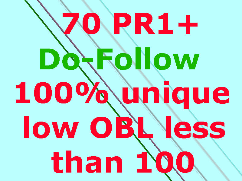 70 PR1+ dofollow all links will be 100 percent unique domains, low OBL less than 100