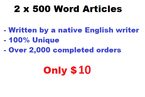 write 2 X 500 Word Unique Articles By Native English Writer