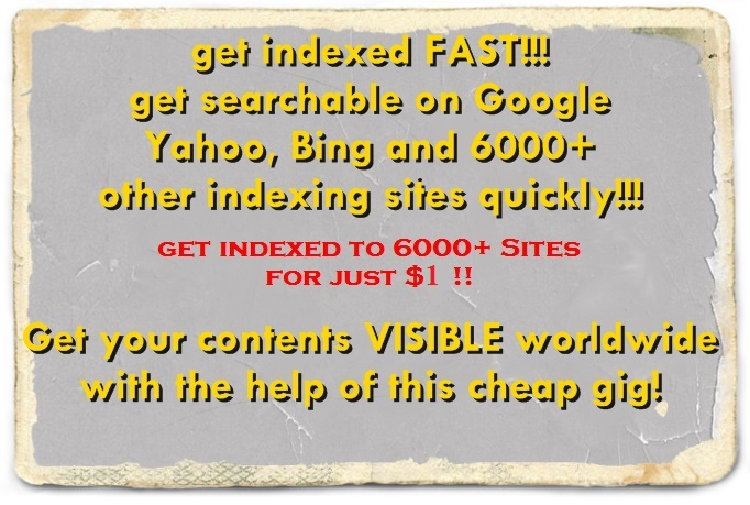 I will get your new site indexed fast by Google, Yahoo, and Bing PLUS 6000+ indexing sites