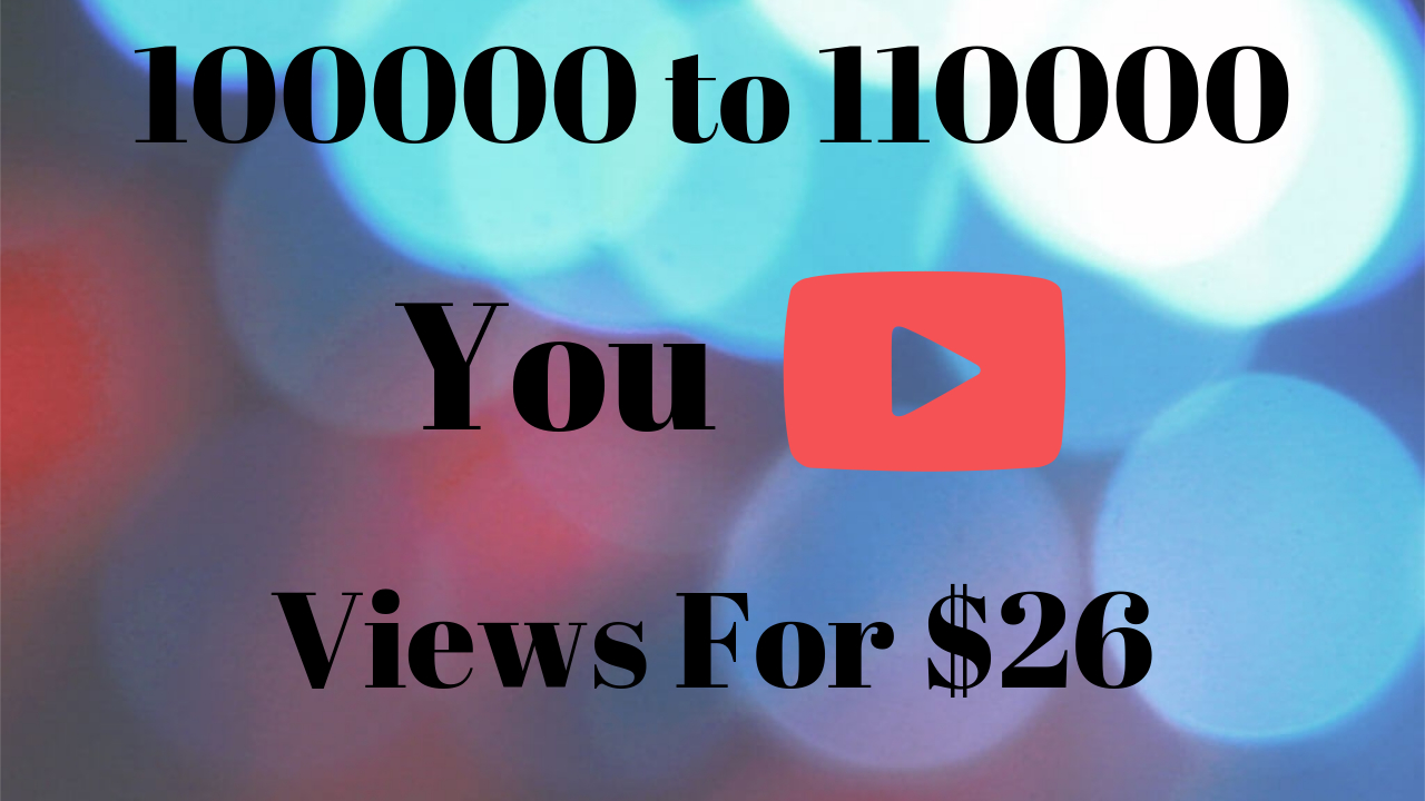 Fast 100000++ (100k) HQ Youtube Views, Super Fast And Quality Work