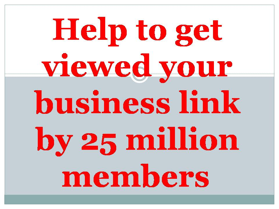 Help to get viewed your link by 25 million people through social network