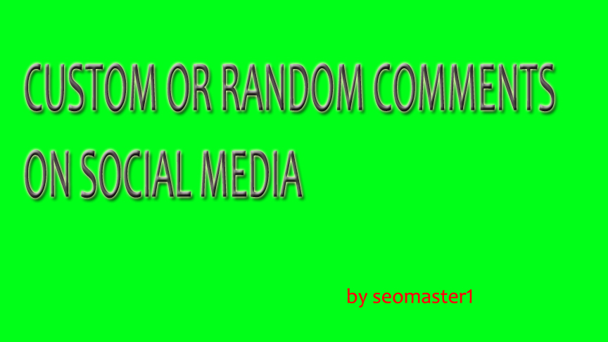 SUPER FAST 60 Custom or Random comments on your post