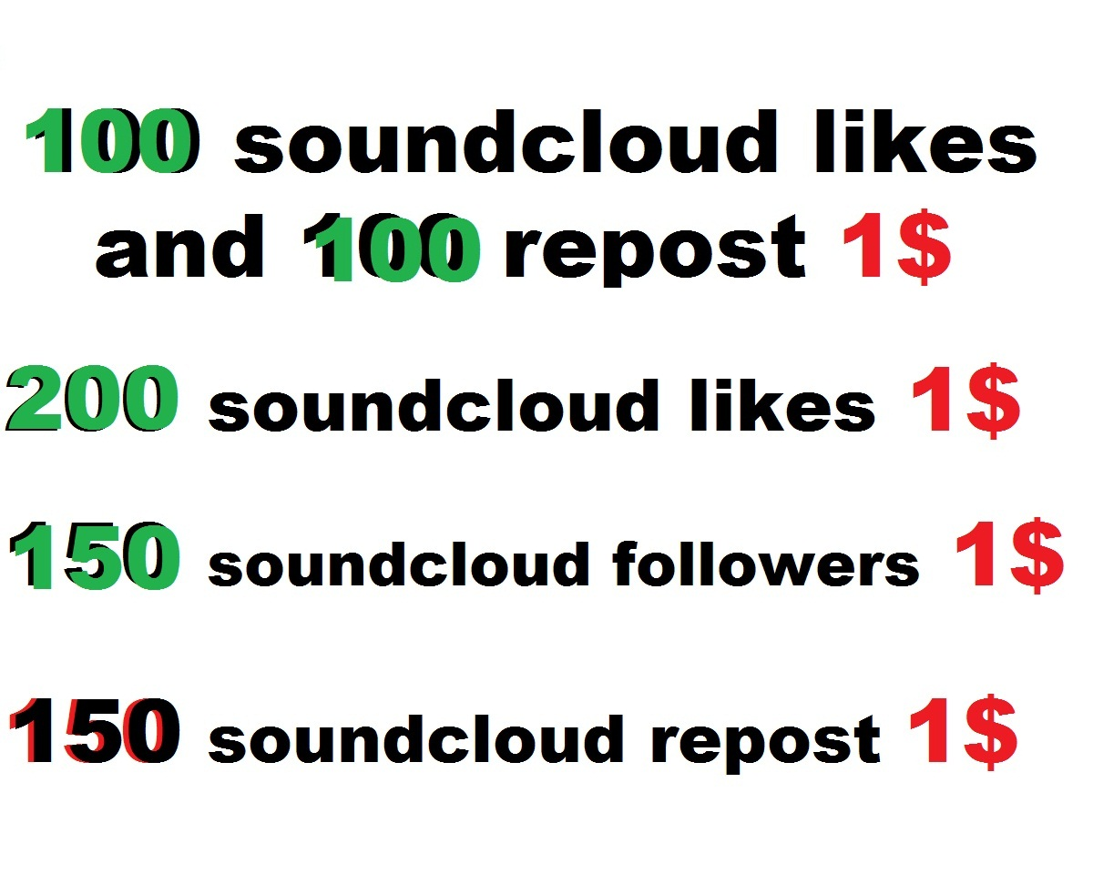 i will provide 100 soundcloud likes and 100 repost or 200 souncloud likes  or 150 followers