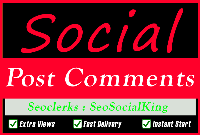 Instant Start, 100+ HQ, Custom or Random Comments In Social Post and Videos promotion
