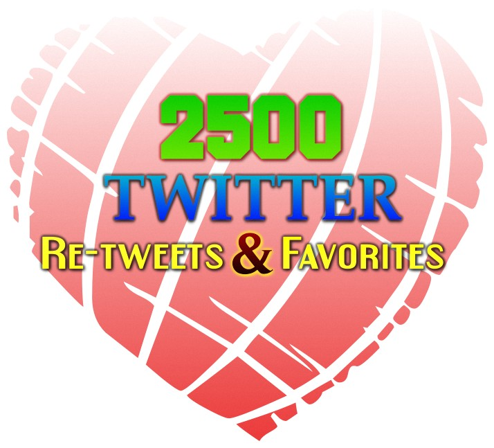 2500+ Twitter Re-Tweets and 2500+ Twitter Favorites