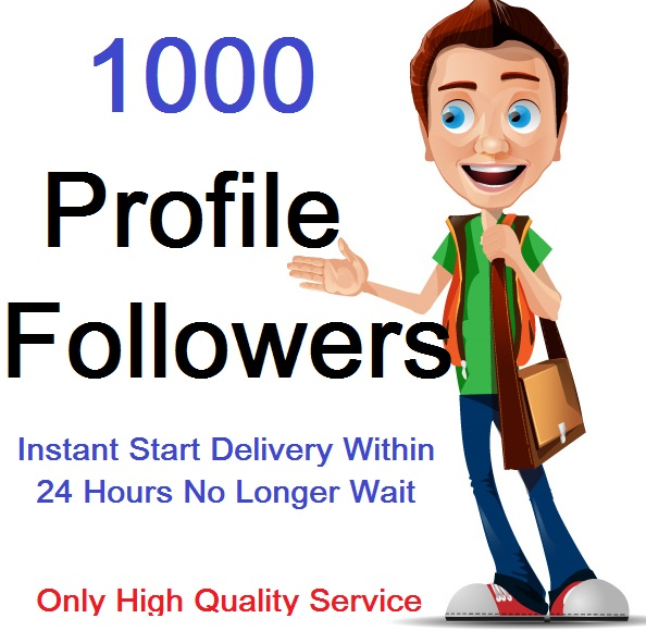 Instant Start 1000 High Quality Followers To Your Profile