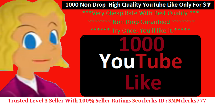 1,000 High Quality Real Non Drop  YouTube Like with very Fast