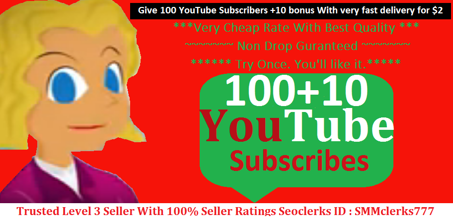 Give 100 YouTube Subscribers +10 bonus With very fast delivery
