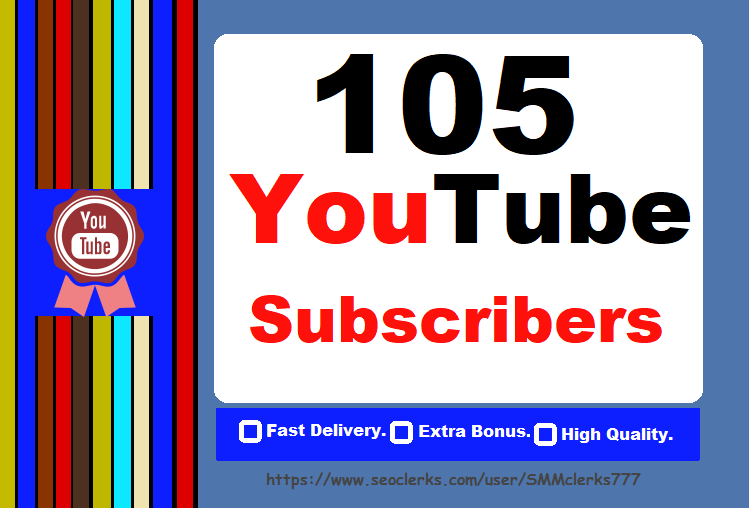 105 High Quality YouTube Subscribers With  Fast delivery  Only