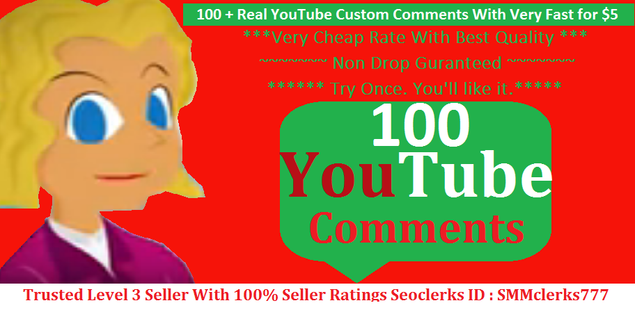 100 + Real YouTube Custom Comments With Very Fast Delivery