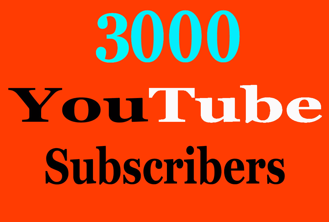 3,000 High Quality YouTube subscri ber Fully safe Instant Start Only