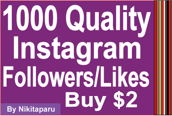 Instantly Add 1000 Instagram followers/Likes to your  for $2