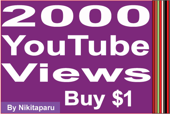 Super Fast HQ 2000+ Bonus High retention YouTube View... for $1