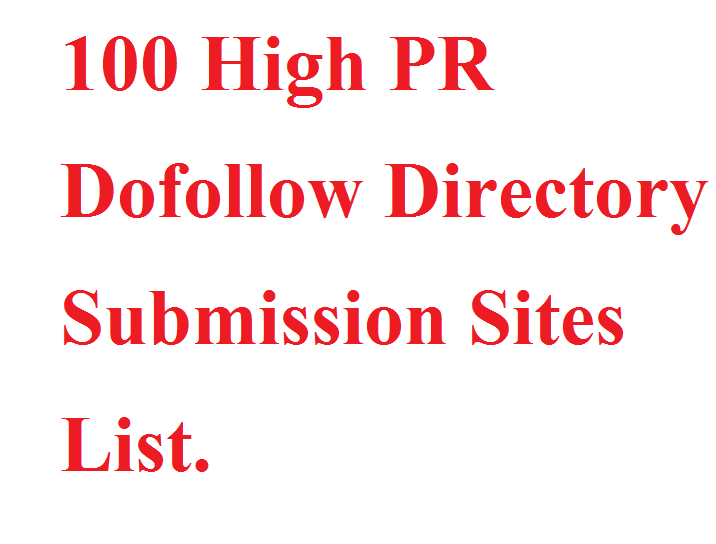 100 High PR Dofollow Directory Submission Sites List