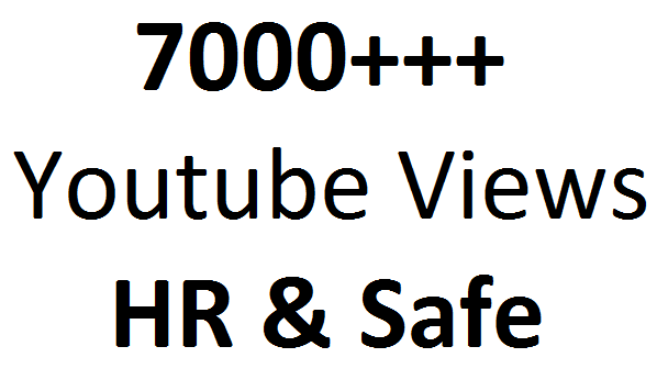 Get 7000 High Retention and Safe youtube video views
