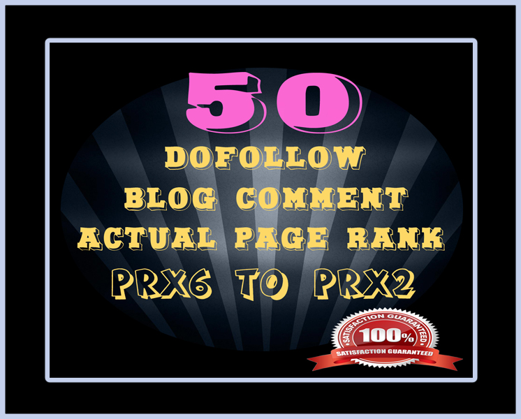 I will make 50 Manual DoFollow Blog Comment Actual Domain Authroity 20 to 90