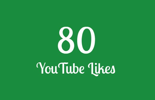 80 Real YouTube Likes Within 24 Hours