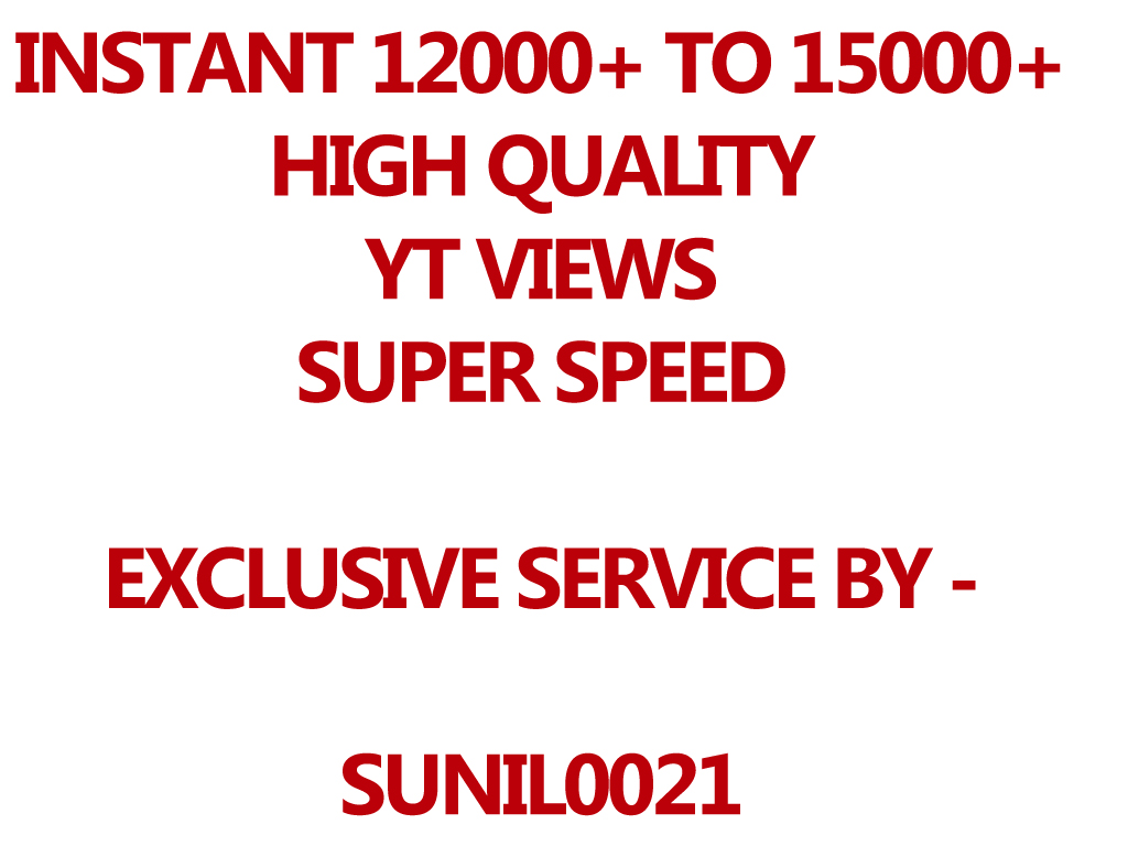 Super Fast 12000-15000 High Quality Youtube views