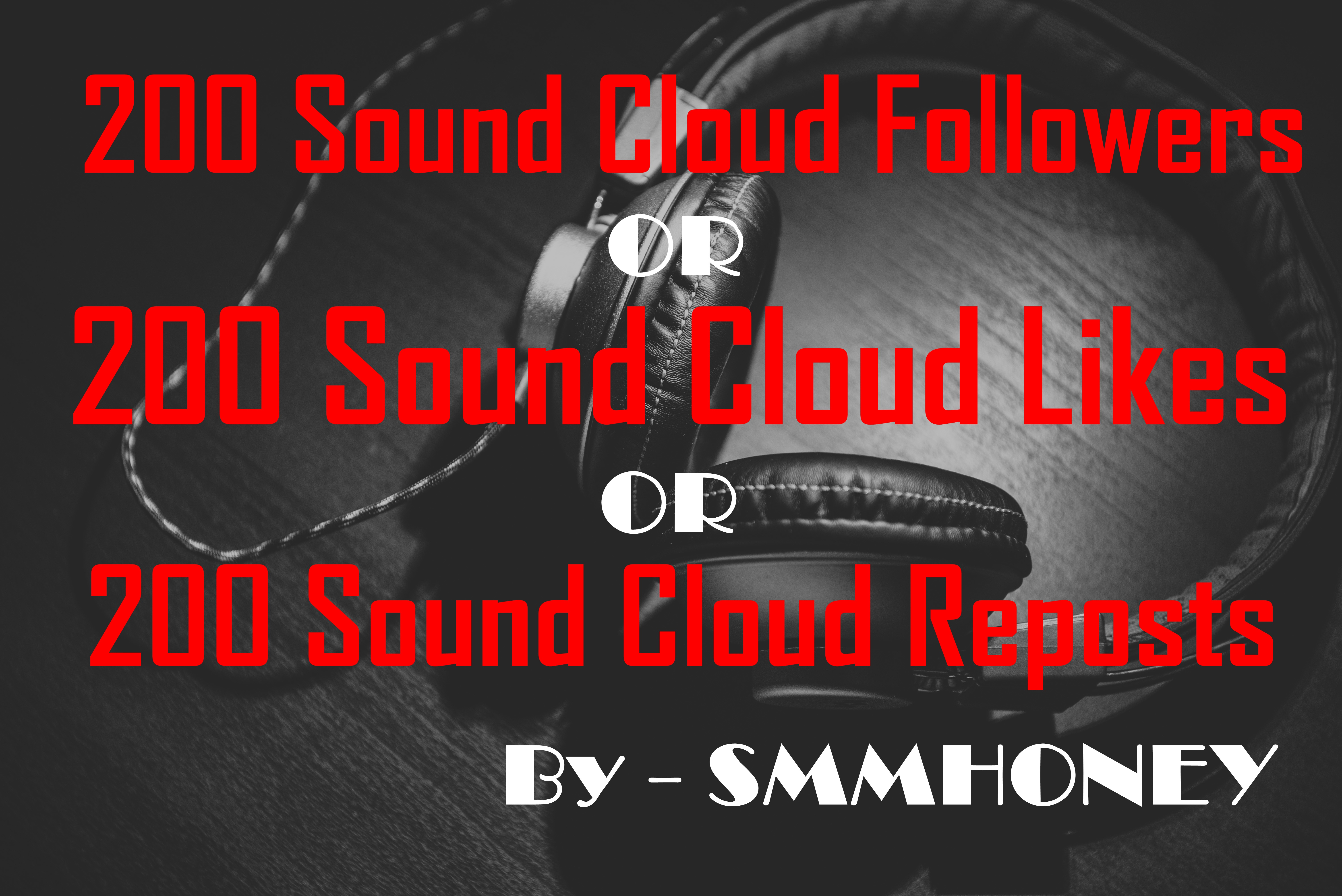 200 Sound Cloud Followers or Likes or Reposts