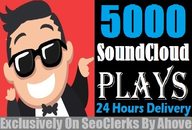 Start Instant 5000 SoundCloud Plays In Your Tracks