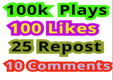 Get 100000 Plays, 100 Non-Drop Likes, 25 Repost