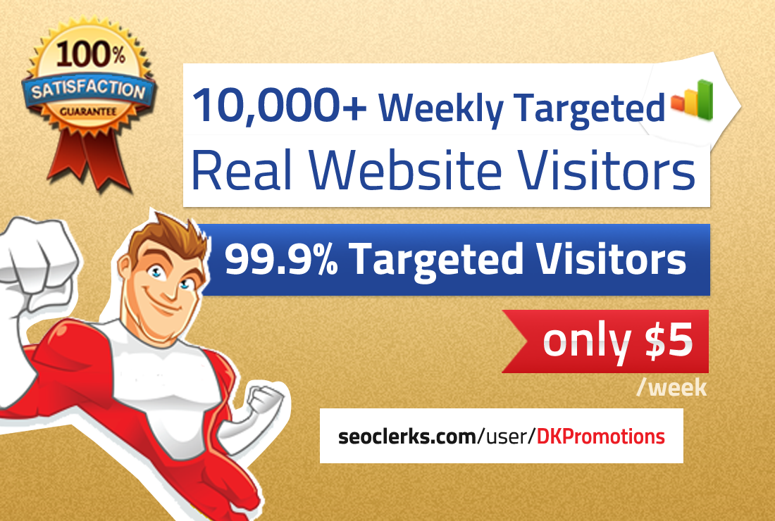 Deliver 10,000 weekly TARGETED real visitors to your ...