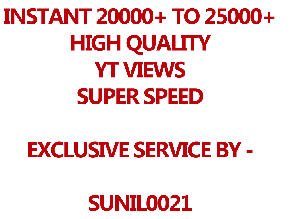 Fast 20000+ (20K) to 25k+ HQ Youtube Views, Super Fast And Quality Work