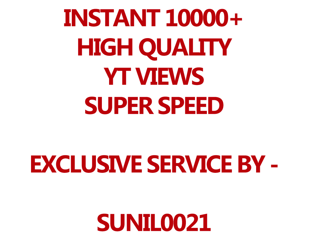 Fast 10000-11000 HQ Youtube Views, Super Fast And Quality Work