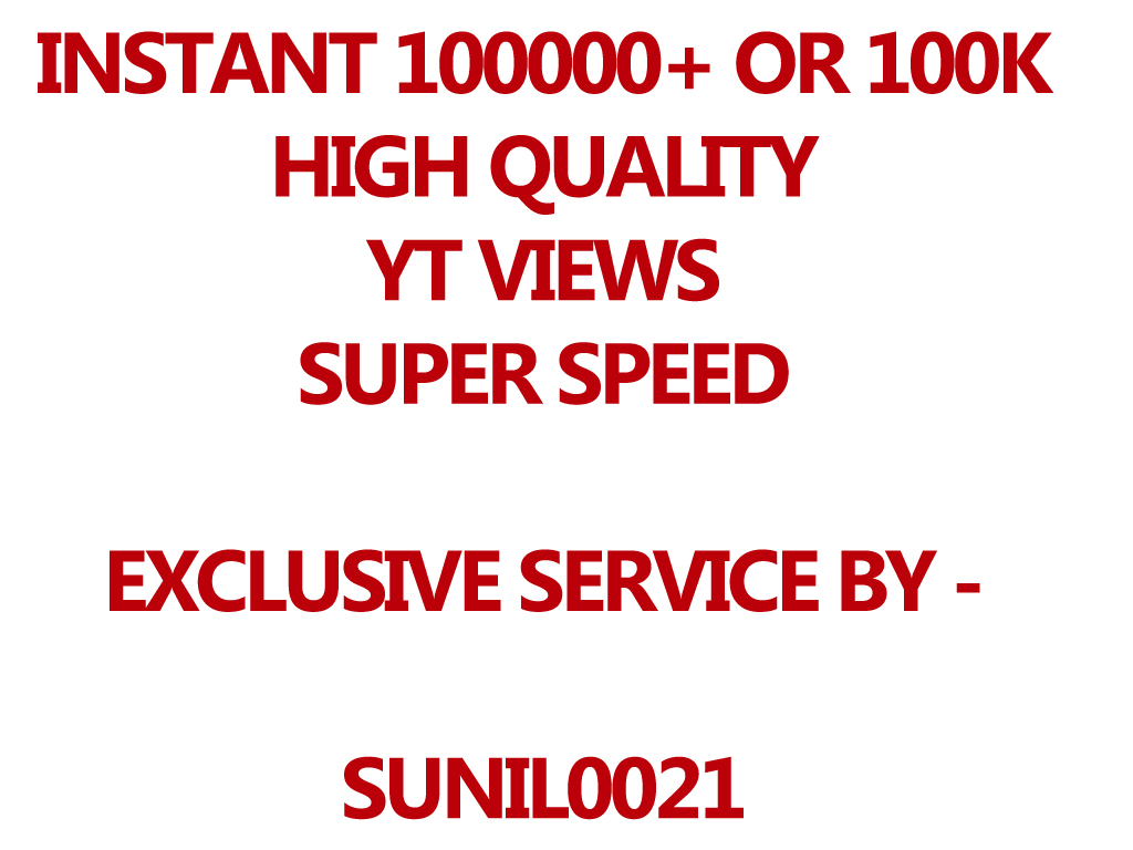 INSTANT 100000++ (100k) HQ Youtube Views, Super Fast And Quality Work