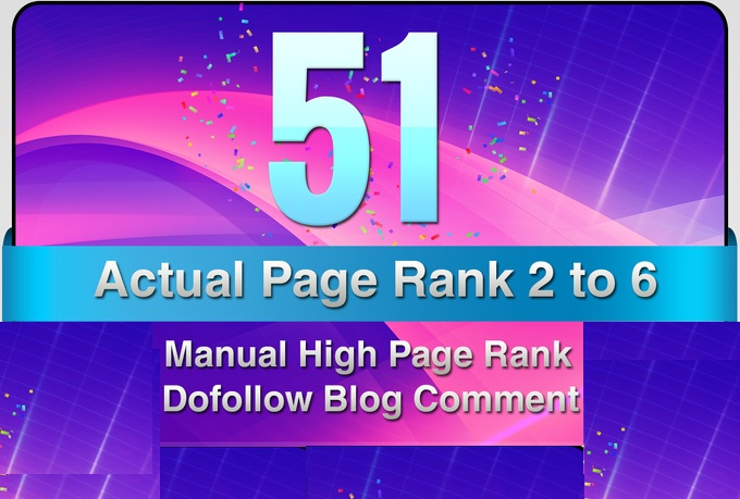make 50 Manual DoFollow Blog Comment Actual PR 5 To 3