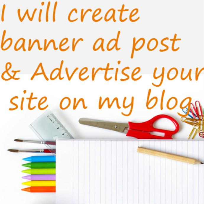 I will create banner ad posts and advertise on my blog
