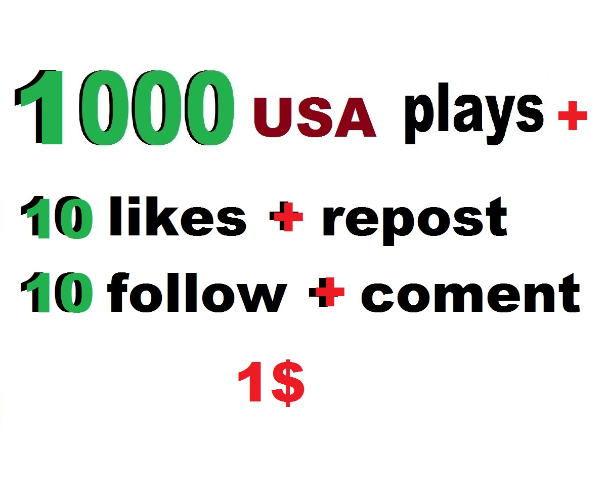 1000 usa soundcloud plays and 10 comments and 10 likes 10 repost and 10 followers  within 24 hour