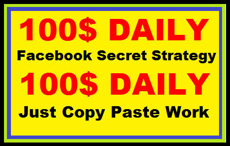 Earn 100 Dollar Every Day From Facebook Secret Strategy