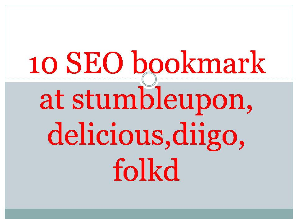 10 SEO bookmark at stumbleupon, delicious, diigo, folkd