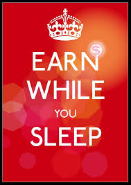 Earn while you sleep,  Ebook an how to earn doing nothing.