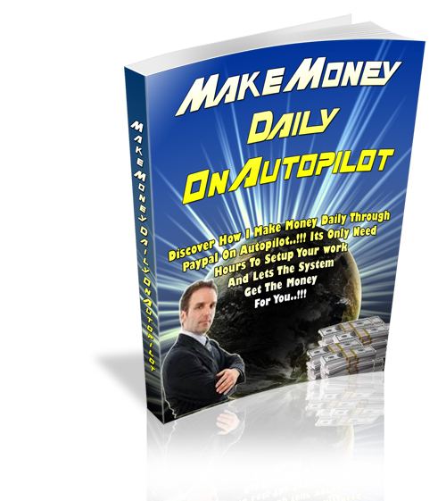 Make Money Daily On Autopilot eBook