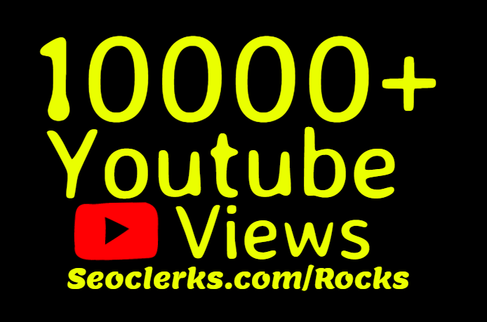 Super Fast 10000+ High Quality  Youtube views and 40 Likes