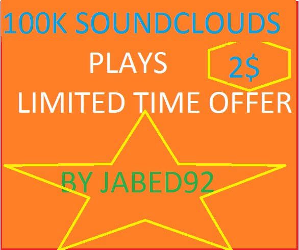 give you 100000+ SOUNDCLOUDS PLAYS  only