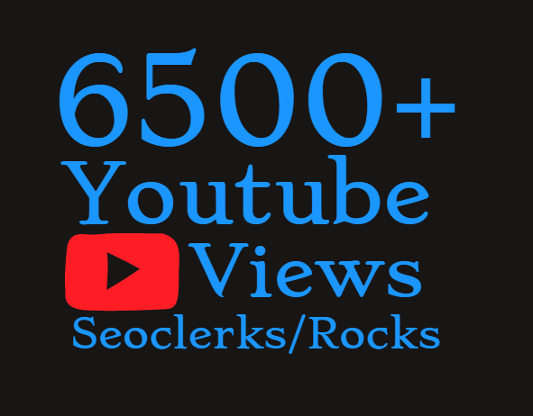 6500+ Super Fast High Retention Youtube views and 30 Likes