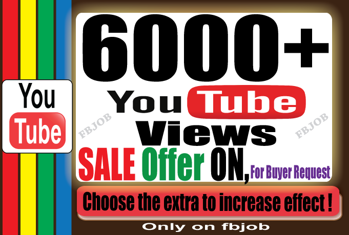 Fast 6000+ Views ( SALE OFFER ) for Your YouTube Vide... for $2