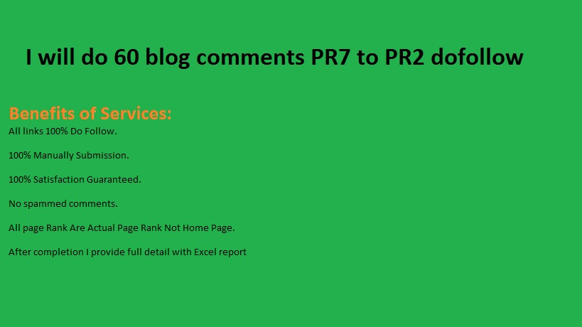 I will do 60 blog comments PR7 to PR2 dofollow