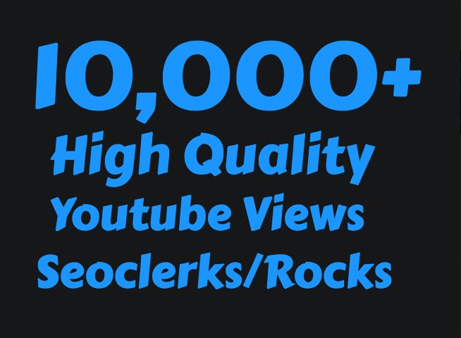 Add 10,000+ High Quality Youtube views