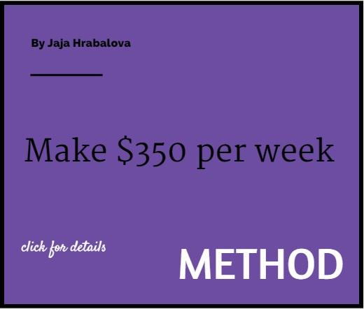 Method earn 350 per week