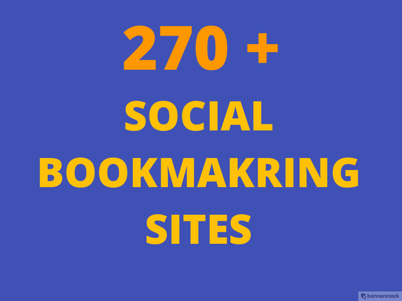 I will provide Top 270  Best approved do follow Social Bookmarking sites  For You