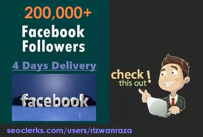 I will provide 200,000 Real HQ Facebook Followers
