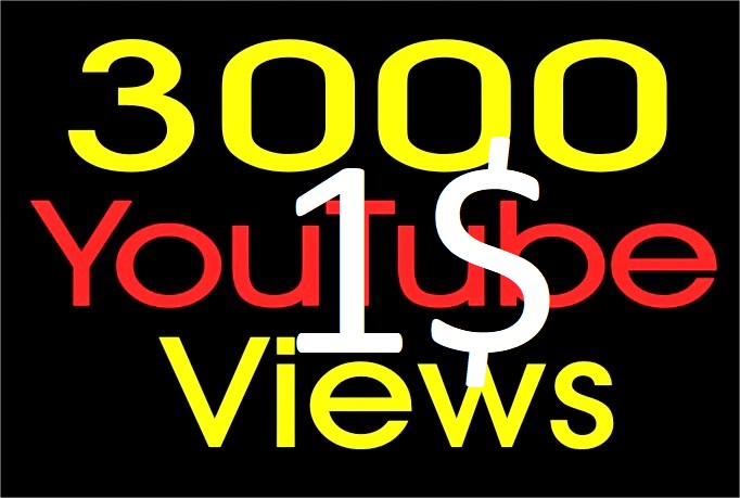 I will Add 3000+ High Quality Youtube views Fast Delivery