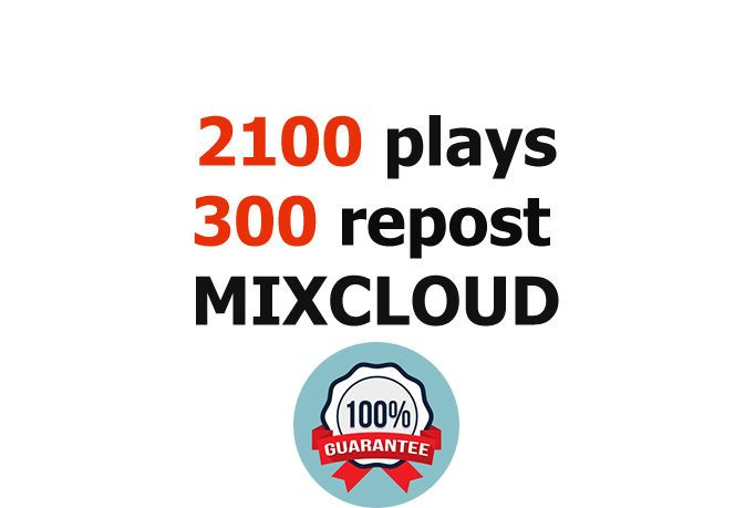 Safely add 2100 REAL Plays and 310 Repost to your MixCloud