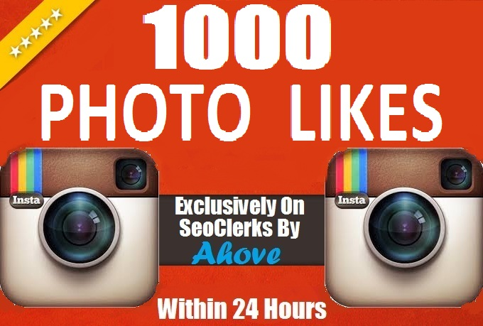 Get Instant 1000 HQ Instagram Likes In Your Photos, V... for $1